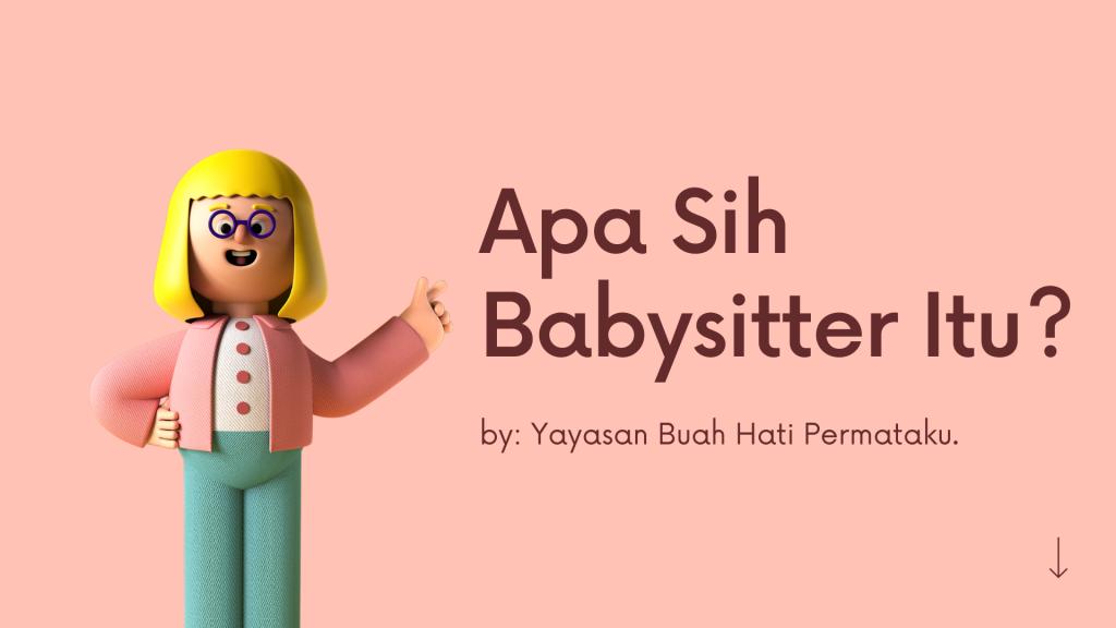 apa sih pengertian babysitter